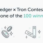 Hacer staking con Tron desde Ledger y Ganar Tron (TRX) por concurso
